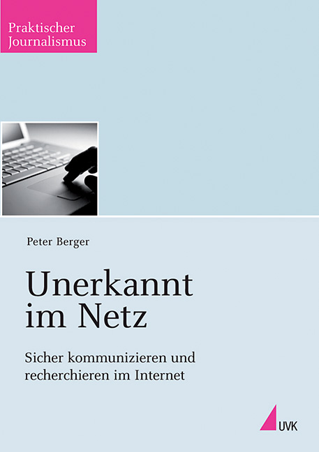 Buchcover: Unerkannt im Netz - Sicher kommunizieren und recherchieren im Internet
